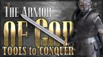 The Armor of God - Tools to Conquer