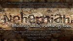 Nehemiah - Building walls, restoring lives cover graphic