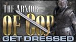 The Armor of God - Get Dressed