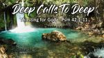 Deep Calls to Deep - Thirsting for God - Psm 42:1-11 - photo of waterfall in background